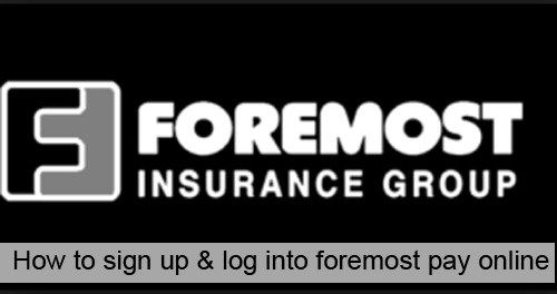 Foremost Insurance Pay Online How To Login And Sign Up Group