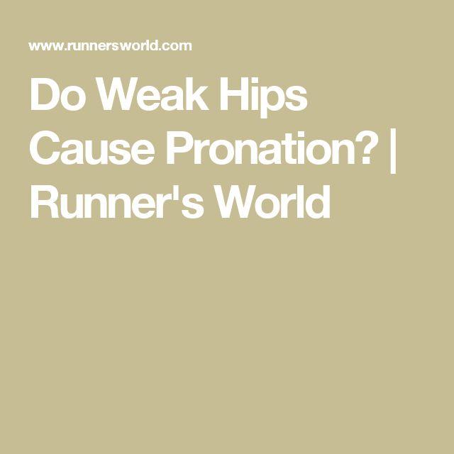 Do Weak Hips Cause Pronation? | Runner's World