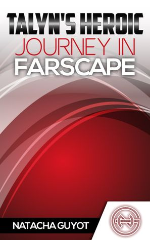 Talyn's Heroic Journey in Farscape by Natacha Guyot (Goodreads page, eBook).
