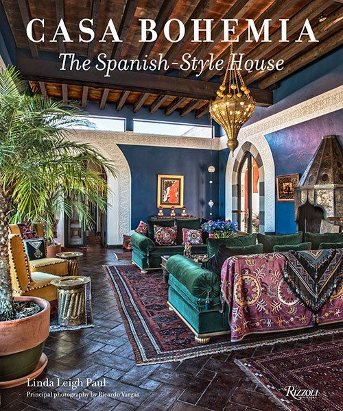 Tour Bohemian chic Spanish-style homes from around the world in a new book from Rizzoli