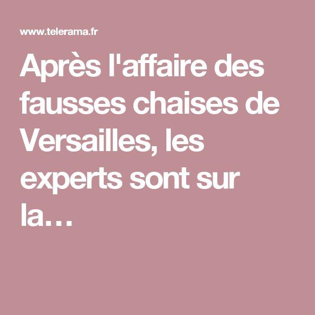Après l'affaire des fausses chaises de Versailles, les experts sont sur la…