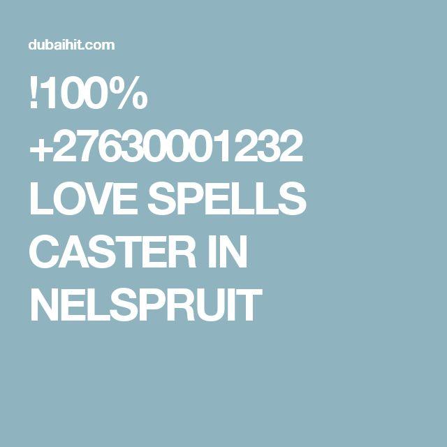 !100% +27630001232 LOVE SPELLS CASTER IN NELSPRUIT