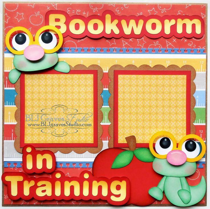 BLJ Graves Studio: Bookworm In Training School Scrapbook Page
