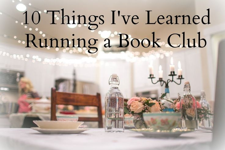 10 things I've learned running a book club, delicious reads, what I've learned, book club
