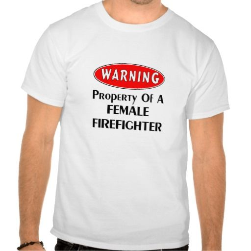 Warning Property of a Female Firefighter Apparel T Shirt, Hoodie Sweatshirt
