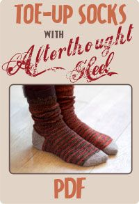 Toe-up socks with afterthought heel - free pattern at Loop