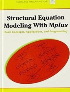 Structural Equation Modeling with Mplus: Basic Concepts Applications and Programming free download by Barbara M. Byrne ISBN: 9780805859867 with BooksBob. Fast and free eBooks download.  The post Structural Equation Modeling with Mplus: Basic Concepts Applications and Programming Free Download appeared first on Booksbob.com.