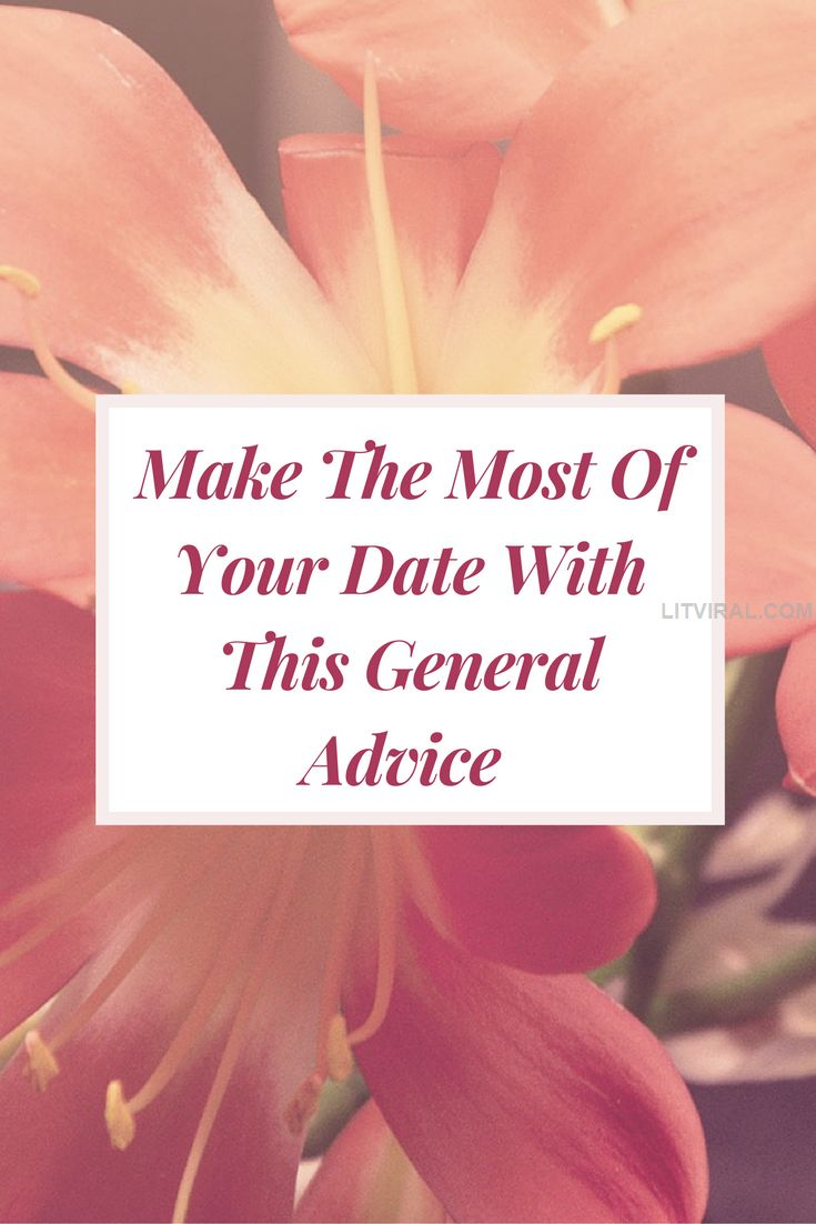 Make The Most Of Your Date With This General Advice | LitViral.com
