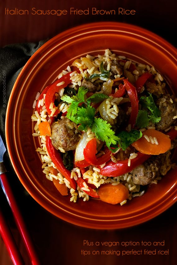 Italian Sausage Fried Brown Rice Recipe (Vegan option) by @SpicieFoodie | #friedrice #italiansausage #brownrice