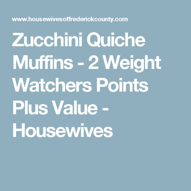 Zucchini Quiche Muffins - 2 Weight Watchers Points Plus Value - Housewives