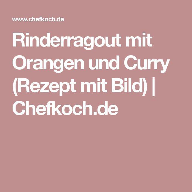 Rinderragout mit Orangen und Curry (Rezept mit Bild)   Chefkoch.de
