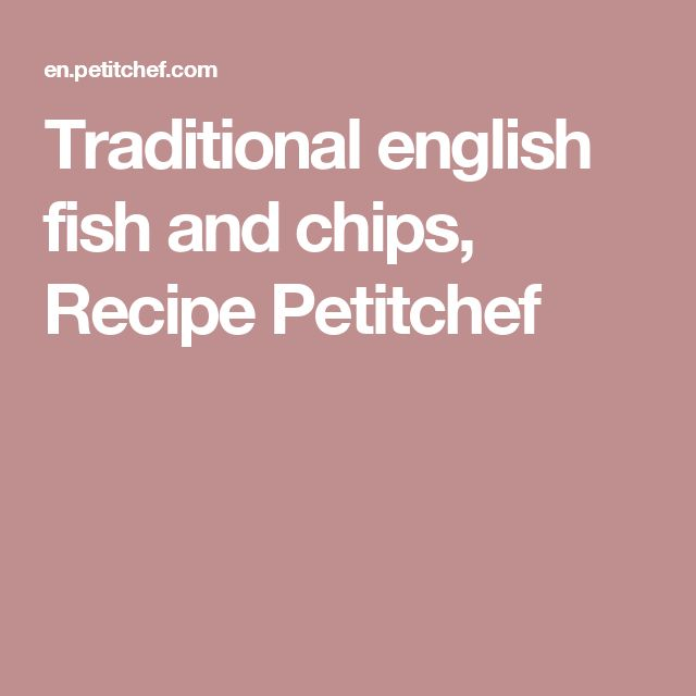 Traditional english fish and chips, Recipe Petitchef