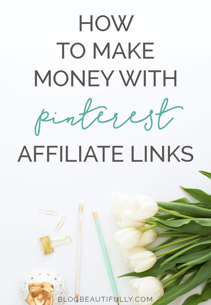 Ready to make money with Pinterest affiliate links? Passive income baby! Check out this 9-step NON-sleazy guide to making money with your affiliate links on Pinterest. From blogbeautifully.com