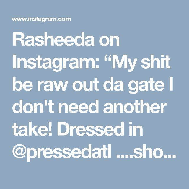 "Rasheeda on Instagram: ""My shit be raw out da gate I don't need another take! Dressed in @pressedatl ....shoes #giuseppezanotti .... bag #Gucci"""