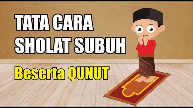 TATA CARA SHOLAT SUBUH BESERTA BACAAN QUNUT in 2020   Tata ...