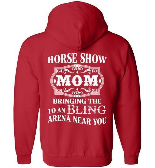 Horse Show Mom Full Zip Up Gildan Hoodie Sweatshirt – Barefoot Custom Signs