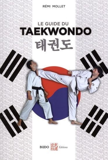 Taekwondo / Rémi MOLLET - Les principes et techniques de base du taekwondo.