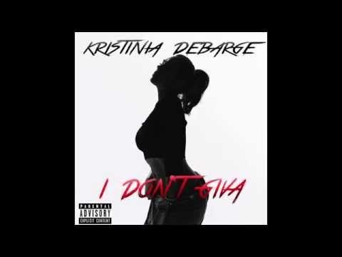 Kristinia DeBarge - I Don't Giva - YouTube