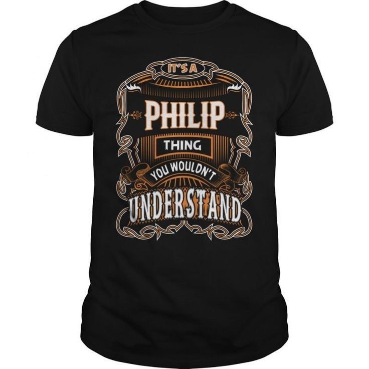Philip, Philip T Shirt, Philip Tee Phil The Thrill T Shirt #phil #taylor #darts #t #shirts #philip #defranco #t #shirt #prince #philip #t #shirt #t #shirt #philipp #plein #kalash