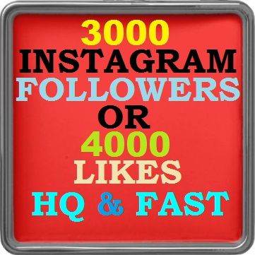 I will add 3000 HQ instagram followers OR 4000 Instagram likes FAST