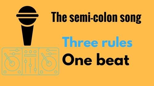 This song/rap teaches that tricky punctuation, the semi-colon. Verse one teaches how the semi-colon can be used between two contrasting sentences, giving examples.'Use the semi colon like a teeter totter' the chorus urges.Verse two teaches how the semi-colon can be used instead of 'because' to connect two sentences.