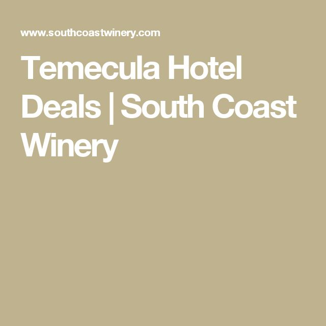 Temecula Hotel Deals | South Coast Winery