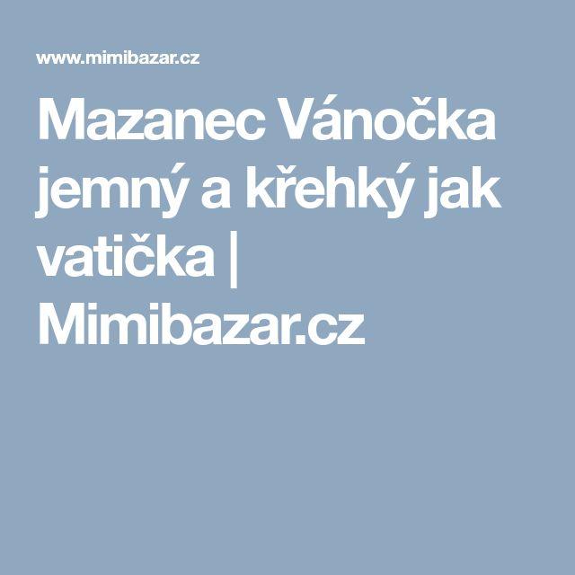 Mazanec Vánočka jemný a křehký jak vatička | Mimibazar.cz