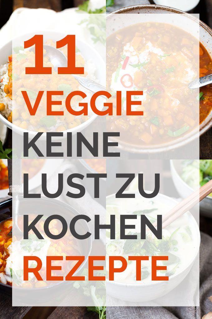 11 Veggie hat keine Lust auf Kochrezepte. Vegetarisch, super einfach und schnell …   – KOCHKARUSSELL REZEPTE