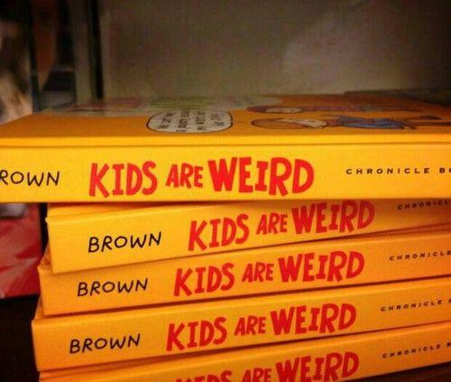 Kids are weird ✿