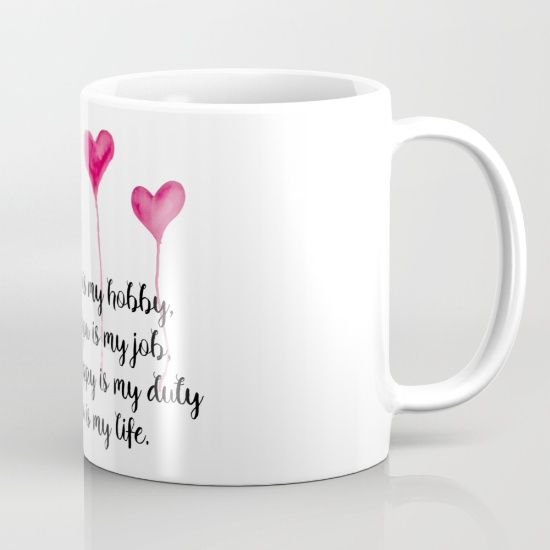 Love Quote for Valentine's Day Mug  Missing you is my hobby, caring for you is my job, making you happy is my duty, loving you is my live