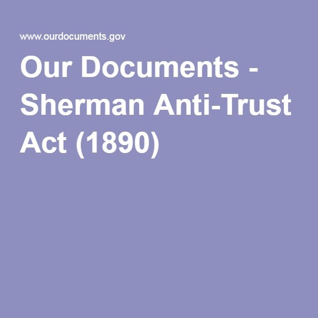 an analysis of sherman anti trust act Antitrust analysis in the context of united states supreme court and state court  treatment of constitutional challenges to state antitrust legislation) see also.