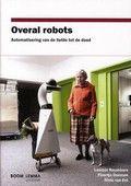 Wetenschappelijk onderzoek naar de geschiedenis, huidige ontwikkelingen en de maatschappelijke en ethische consequenties van de komst van robots in het huishouden, in de zorg, op werk, in het verkeer, bij de politie en in het leger.