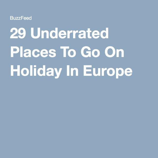 29 Underrated Places To Go On Holiday In Europe
