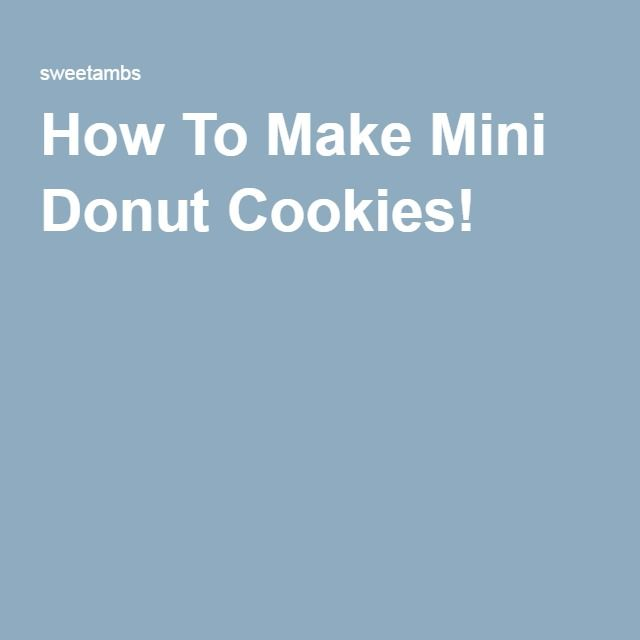 How To Make Mini Donut Cookies!
