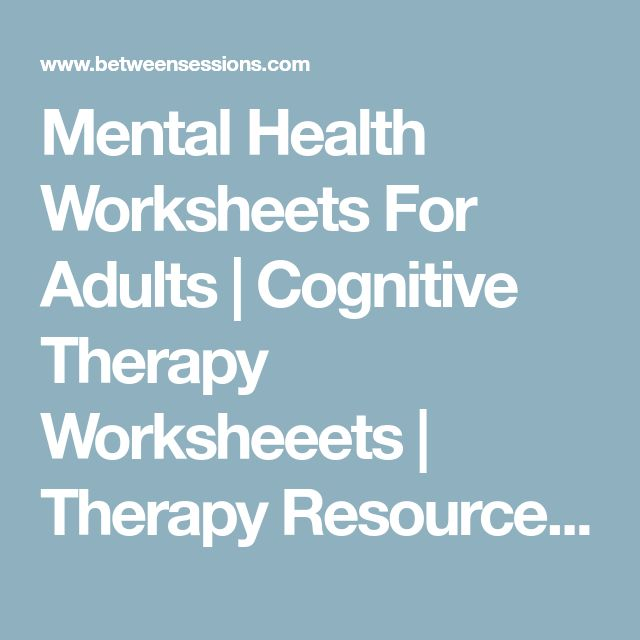 Mental Health Worksheets For Adults | Cognitive Therapy Worksheeets | Therapy Resources - Between Sessions