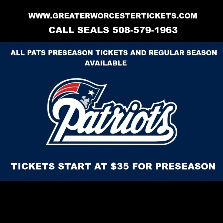 PATS TICKETS AT DISCOUNTED PRICES  PRESEASON TICKETS STARTING AT $35.00