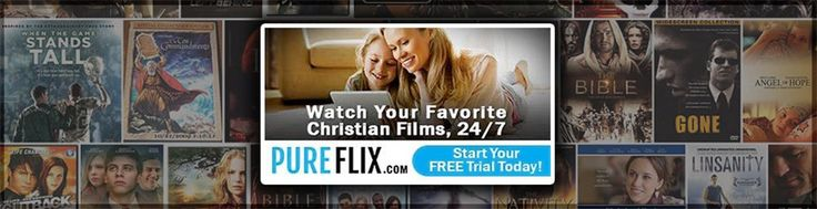 Get your FREE MONTH of streaming Christian movies with Pure Flix!