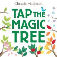 Tap the magic tree by Christie Matheson.