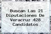 http://tecnoautos.com/wp-content/uploads/imagenes/tendencias/thumbs/buscan-las-21-diputaciones-de-veracruz-428-candidatos.jpg Elecciones 2015 Veracruz. Buscan las 21 diputaciones de Veracruz 428 candidatos, Enlaces, Imágenes, Videos y Tweets - http://tecnoautos.com/actualidad/elecciones-2015-veracruz-buscan-las-21-diputaciones-de-veracruz-428-candidatos/