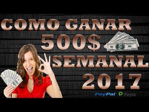 COMO GANAR DINERO POR INTERNET SIN INVERTIR (500 DOLARES SEMANAL) 2017 - YouTube