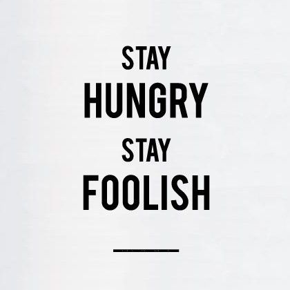 """Stay Hungry, Stay Foolish"" wisdom from Steve Jobs #iconic #quotes"