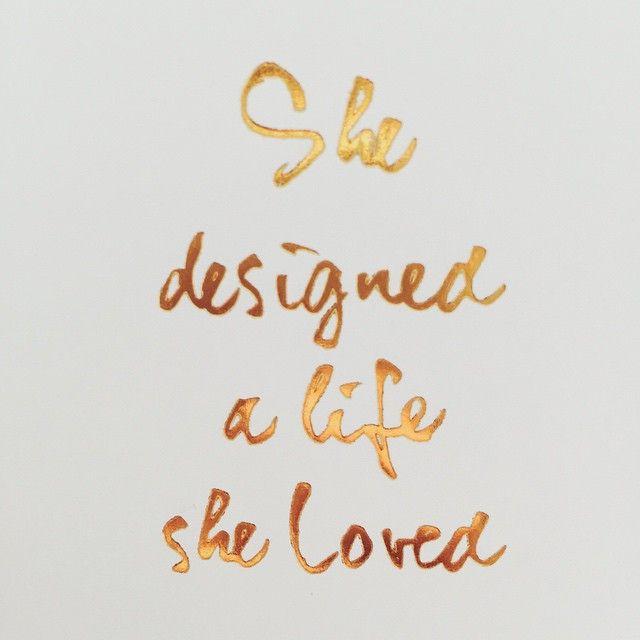 She designed a life she loved. #JustSayin