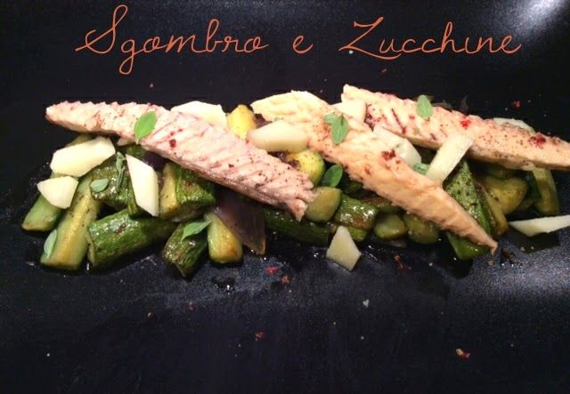 Cucinando tra le nuvole: Sgombro e Zucchine