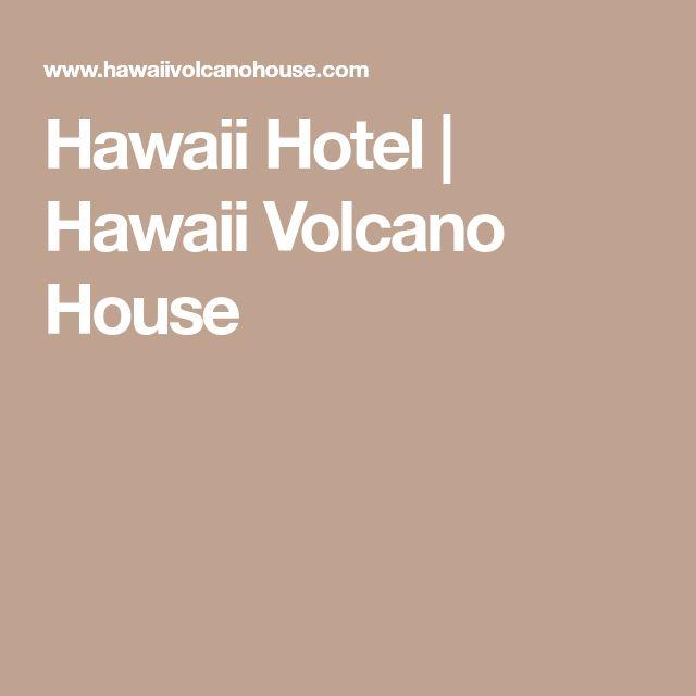 Hawaii Hotel   Hawaii Volcano House