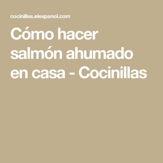 Cómo hacer salmón ahumado en casa - Cocinillas