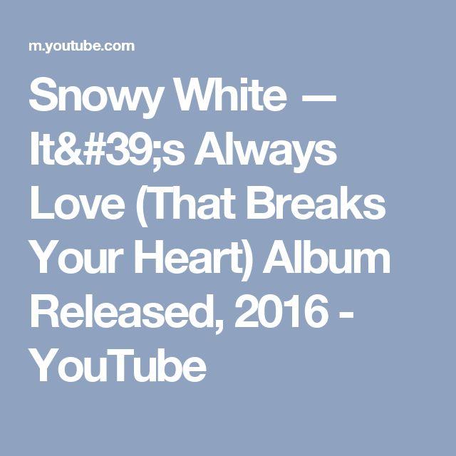 Snowy White — It's Always Love (That Breaks Your Heart) Album Released, 2016 - YouTube