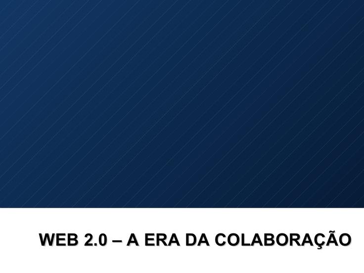 web-20-a-era-da-colaborao by Vitor  Bellote via Slideshare