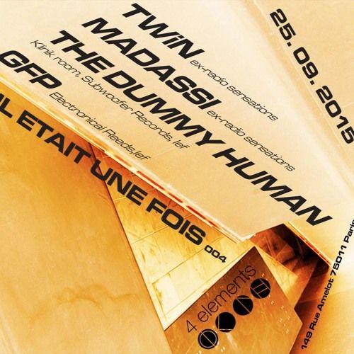 The Dummy Human - 2015 N°03 (Techno Dj Mix @ Il Etait Une Fois 004 @ 4 Elements, Paris) by Drake Dehlen on SoundCloud