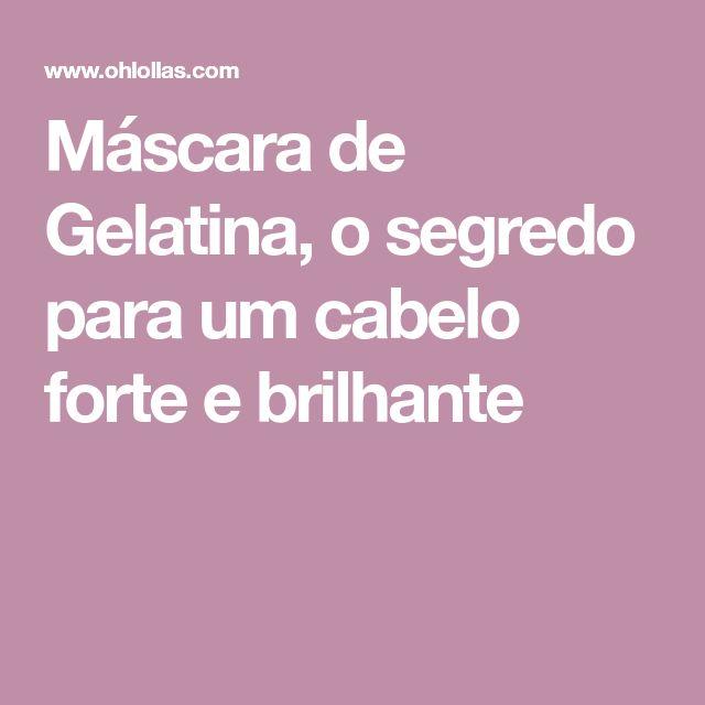Máscara de Gelatina, o segredo para um cabelo forte e brilhante