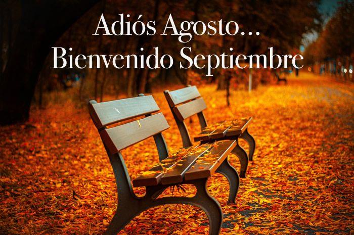Adiós Agosto... Bienvenido Septiembre